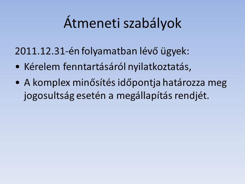 Átmeneti szabályok 2011.12.31-én folyamatban lévő ügyek: