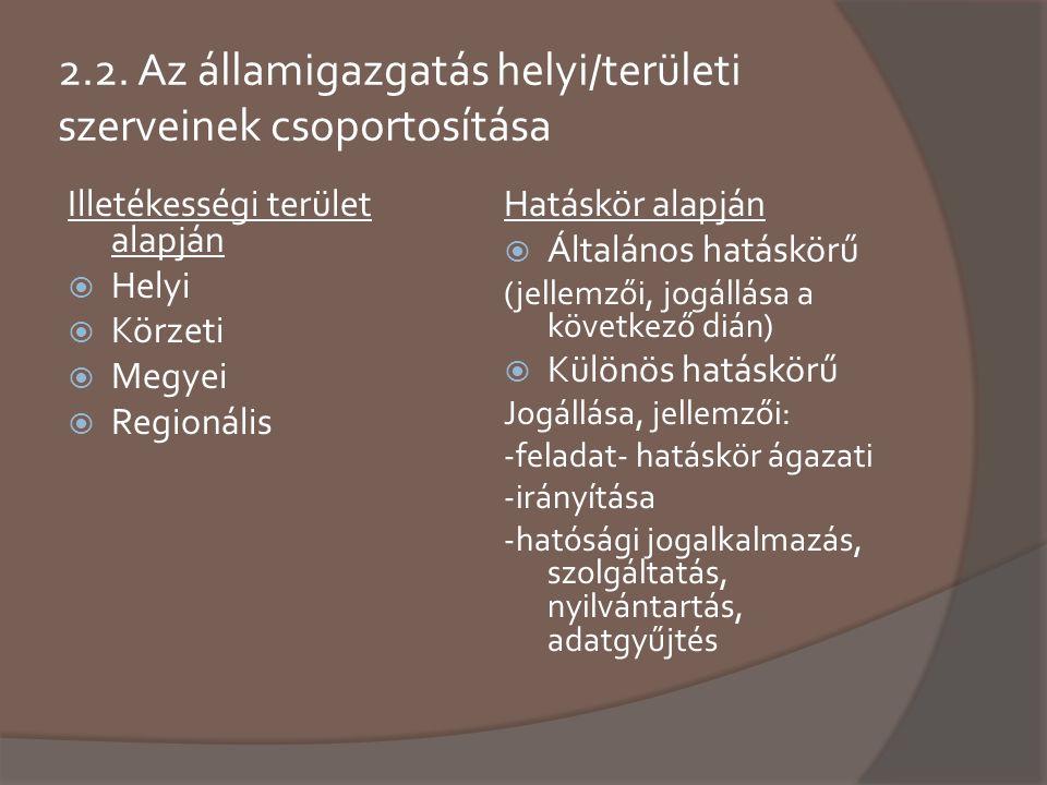 2.2. Az államigazgatás helyi/területi szerveinek csoportosítása
