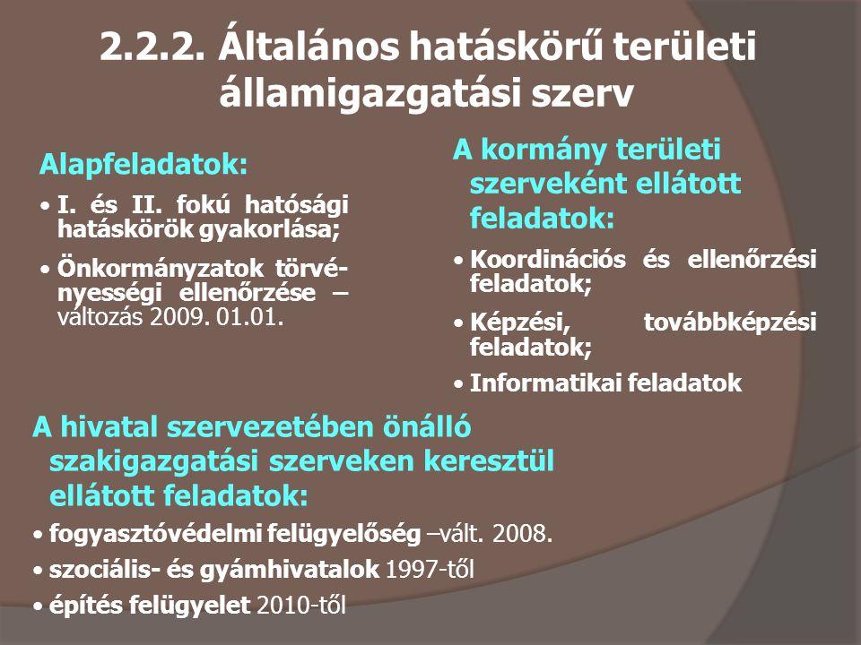 2.2.2. Általános hatáskörű területi államigazgatási szerv