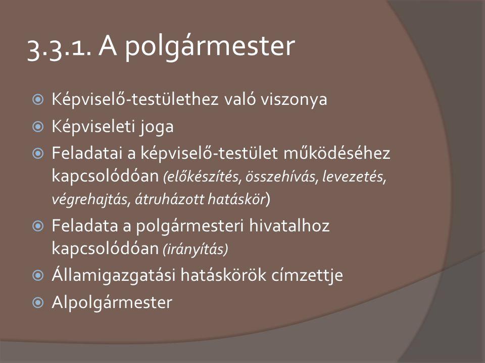 3.3.1. A polgármester Képviselő-testülethez való viszonya
