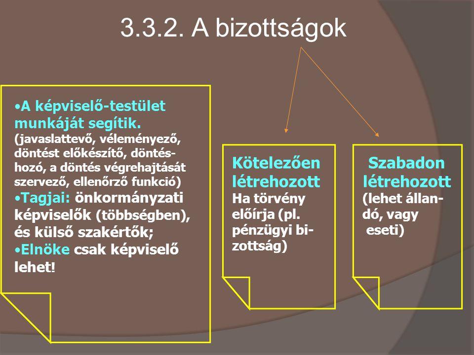 3.3.2. A bizottságok A képviselő-testület munkáját segítik.