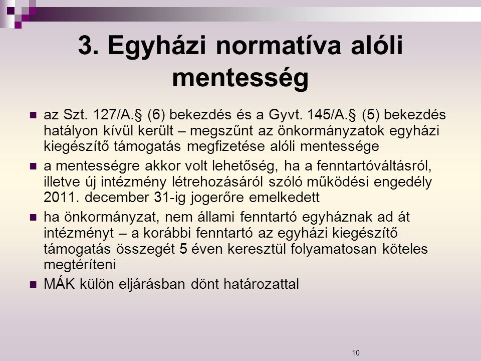3. Egyházi normatíva alóli mentesség