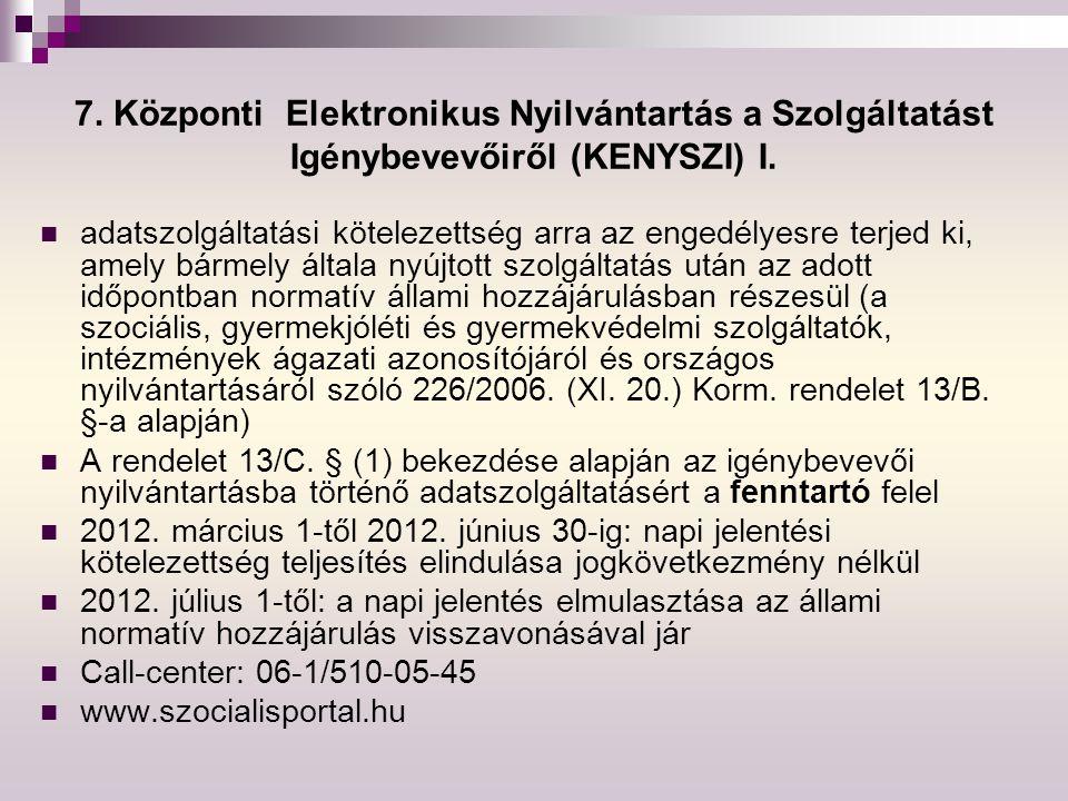 7. Központi Elektronikus Nyilvántartás a Szolgáltatást Igénybevevőiről (KENYSZI) I.
