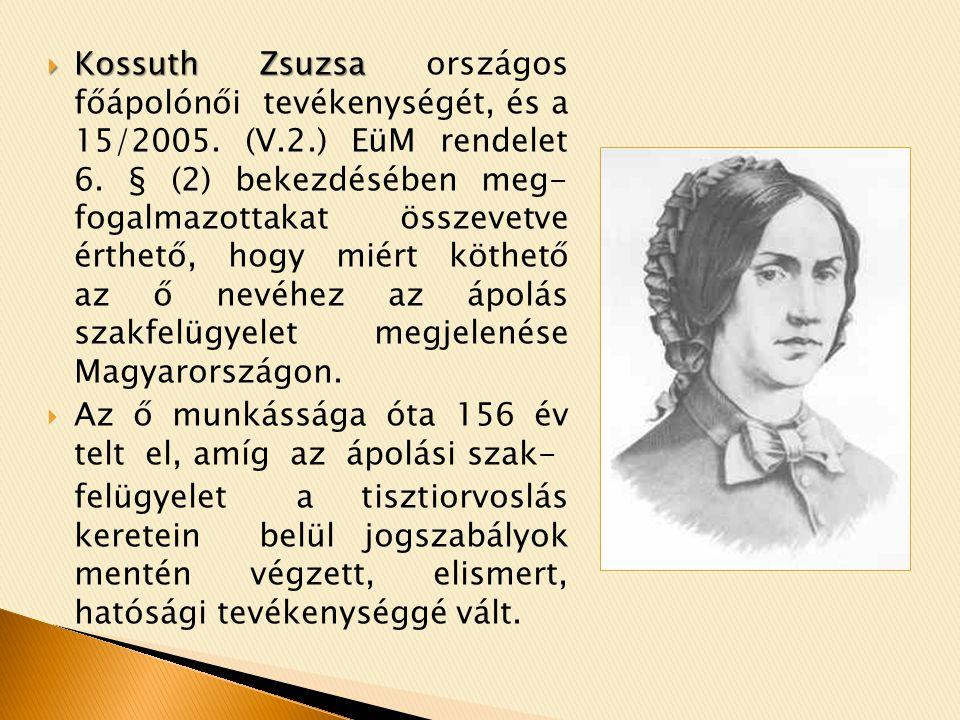 Kossuth Zsuzsa országos főápolónői tevékenységét, és a 15/2005. (V. 2