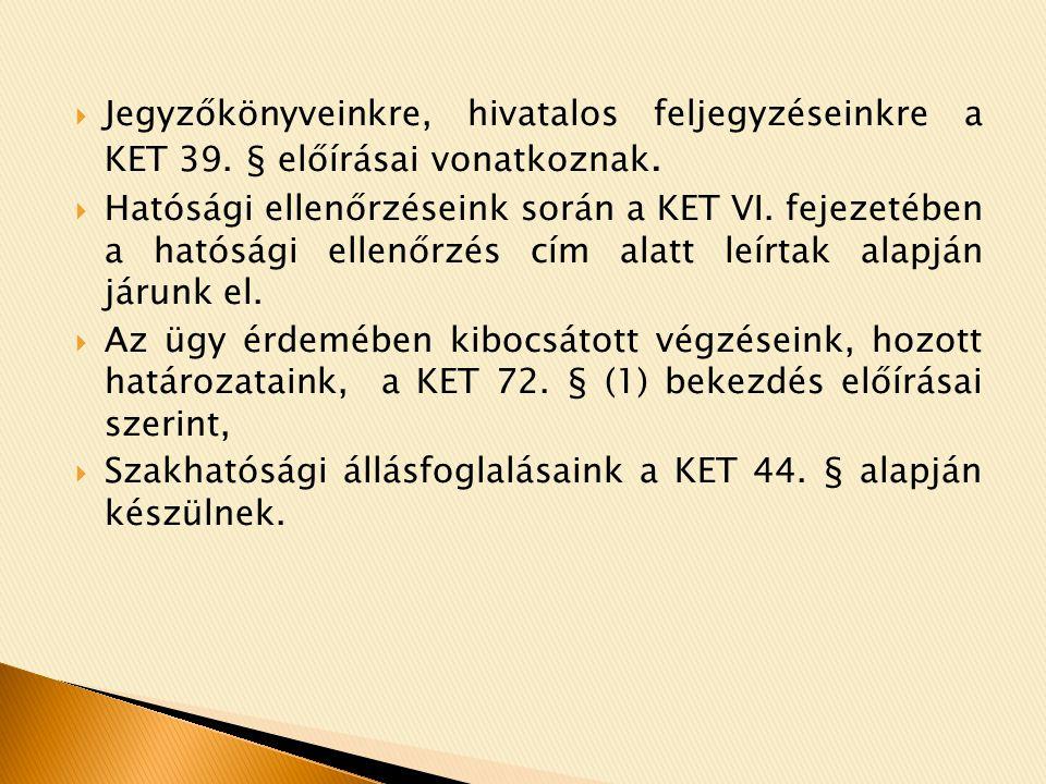 Jegyzőkönyveinkre, hivatalos feljegyzéseinkre a KET 39
