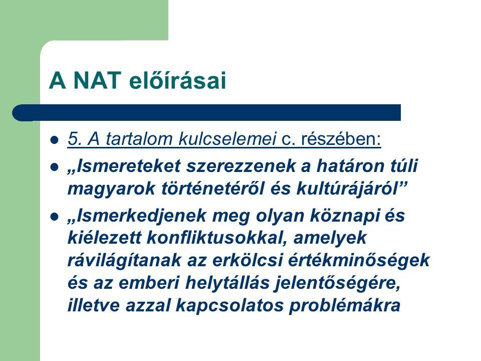 A NAT előírásai 5. A tartalom kulcselemei c. részében: