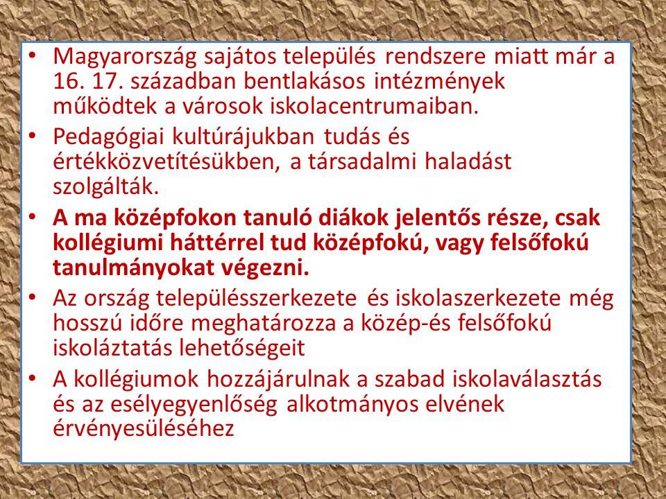 Magyarország sajátos település rendszere miatt már a 16. 17