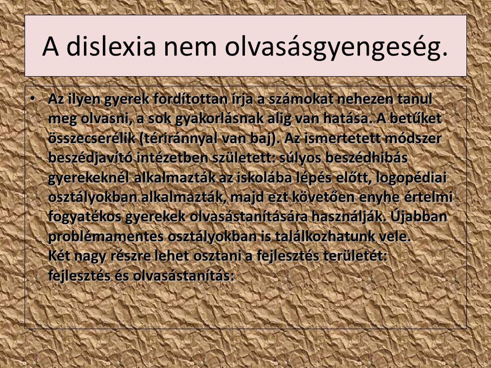 A dislexia nem olvasásgyengeség.