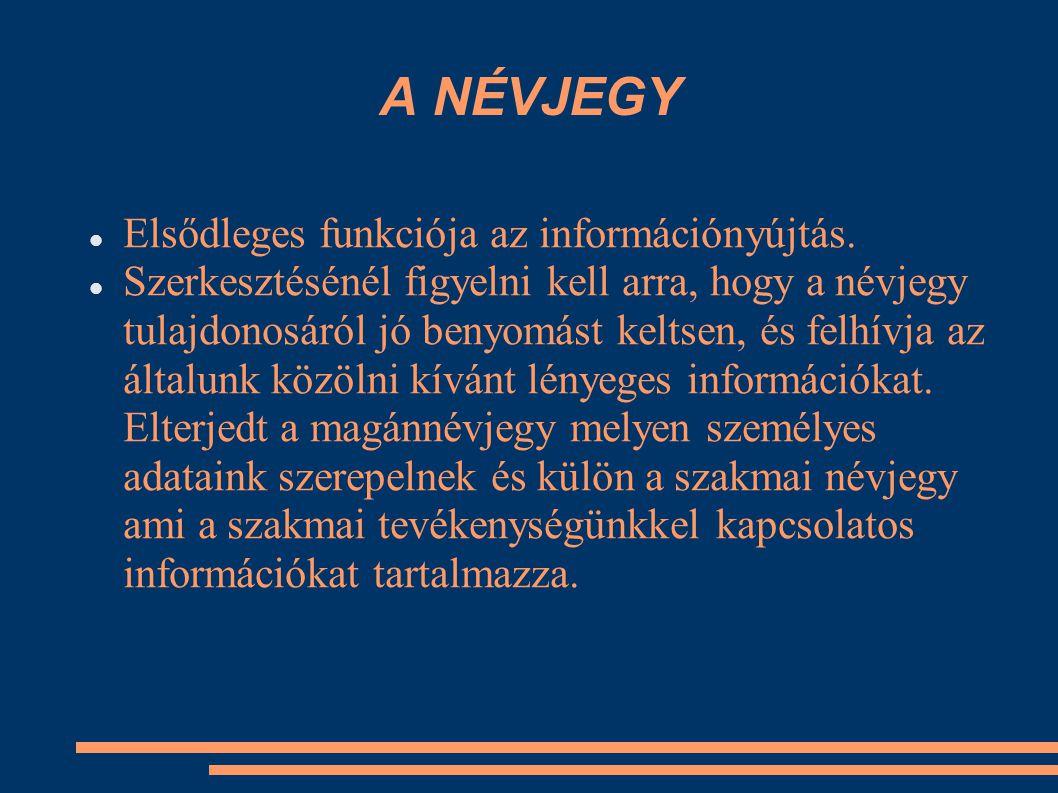 A NÉVJEGY Elsődleges funkciója az információnyújtás.