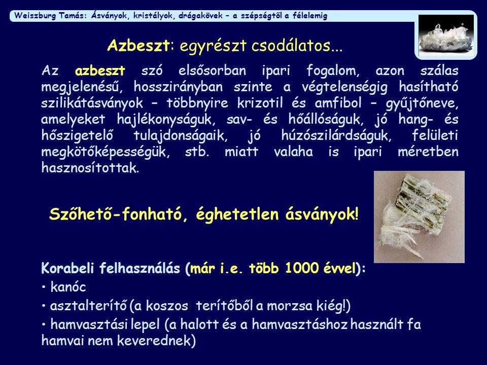 Azbeszt: egyrészt csodálatos...