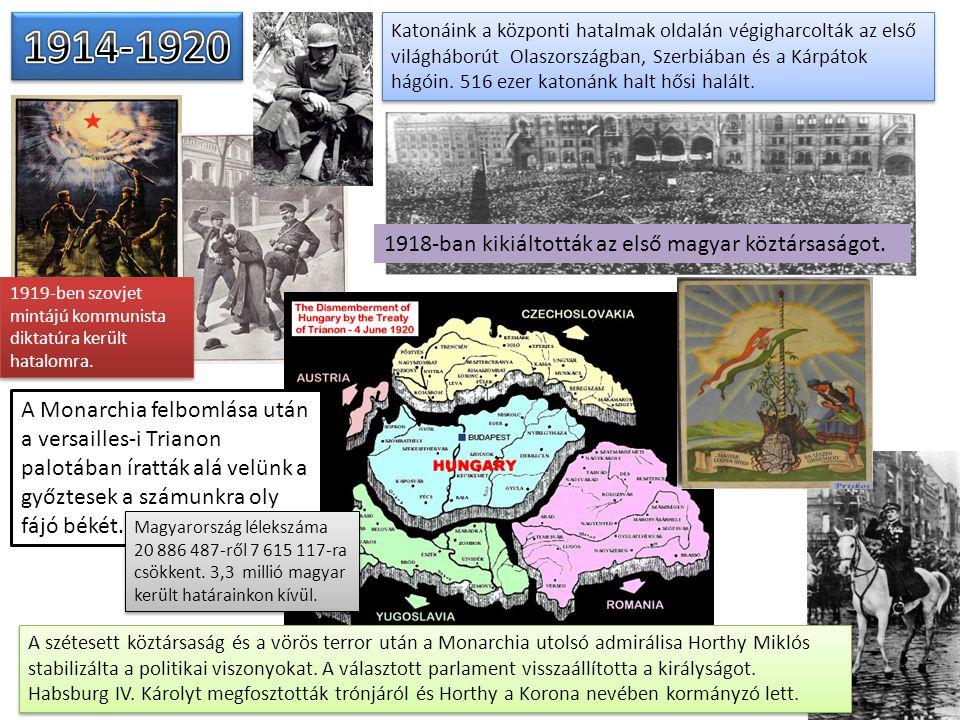 1914-1920 1918-ban kikiáltották az első magyar köztársaságot.
