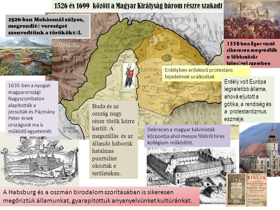 1526 és 1699 között a Magyar Királyság három részre szakadt
