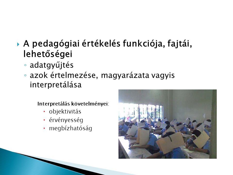 A pedagógiai értékelés funkciója, fajtái, lehetőségei
