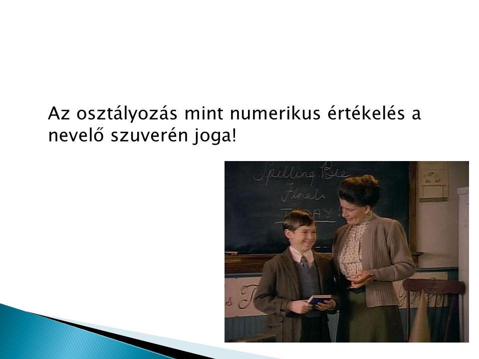 Az osztályozás mint numerikus értékelés a nevelő szuverén joga!