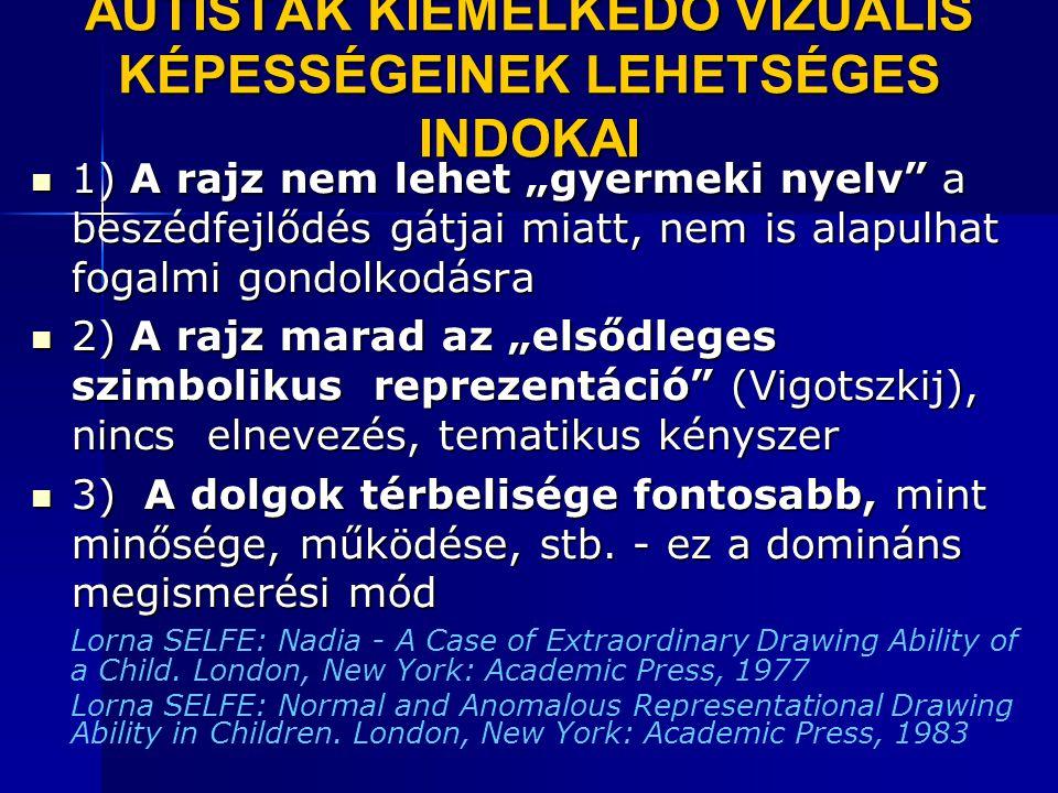 AUTISTÁK KIEMELKEDÔ VIZUÁLIS KÉPESSÉGEINEK LEHETSÉGES INDOKAI