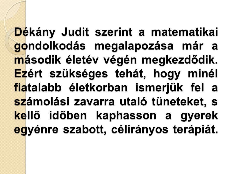 Dékány Judit szerint a matematikai gondolkodás megalapozása már a második életév végén megkezdődik.