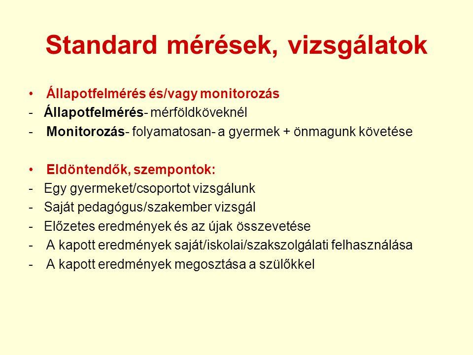 Standard mérések, vizsgálatok