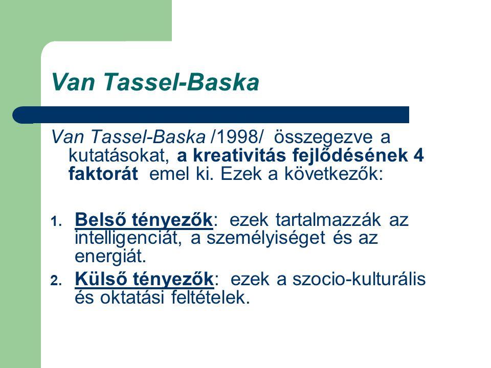 Van Tassel-Baska Van Tassel-Baska /1998/ összegezve a kutatásokat, a kreativitás fejlődésének 4 faktorát emel ki. Ezek a következők: