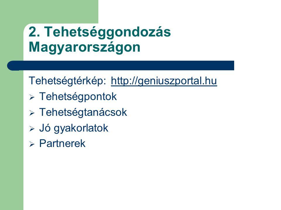 2. Tehetséggondozás Magyarországon