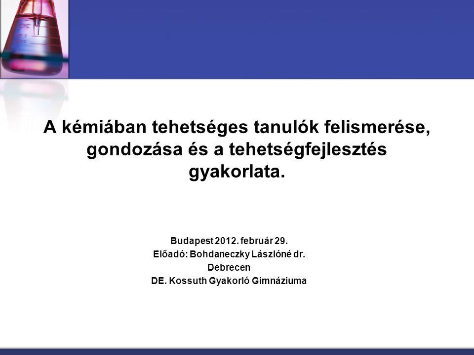 Előadó: Bohdaneczky Lászlóné dr. DE. Kossuth Gyakorló Gimnáziuma