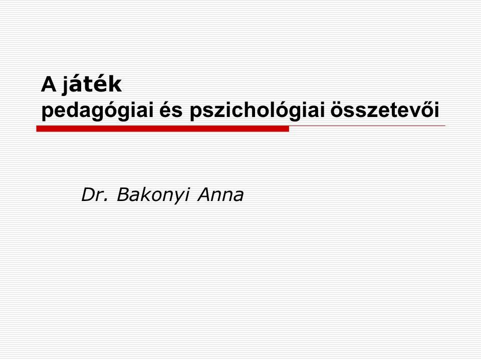 A játék pedagógiai és pszichológiai összetevői
