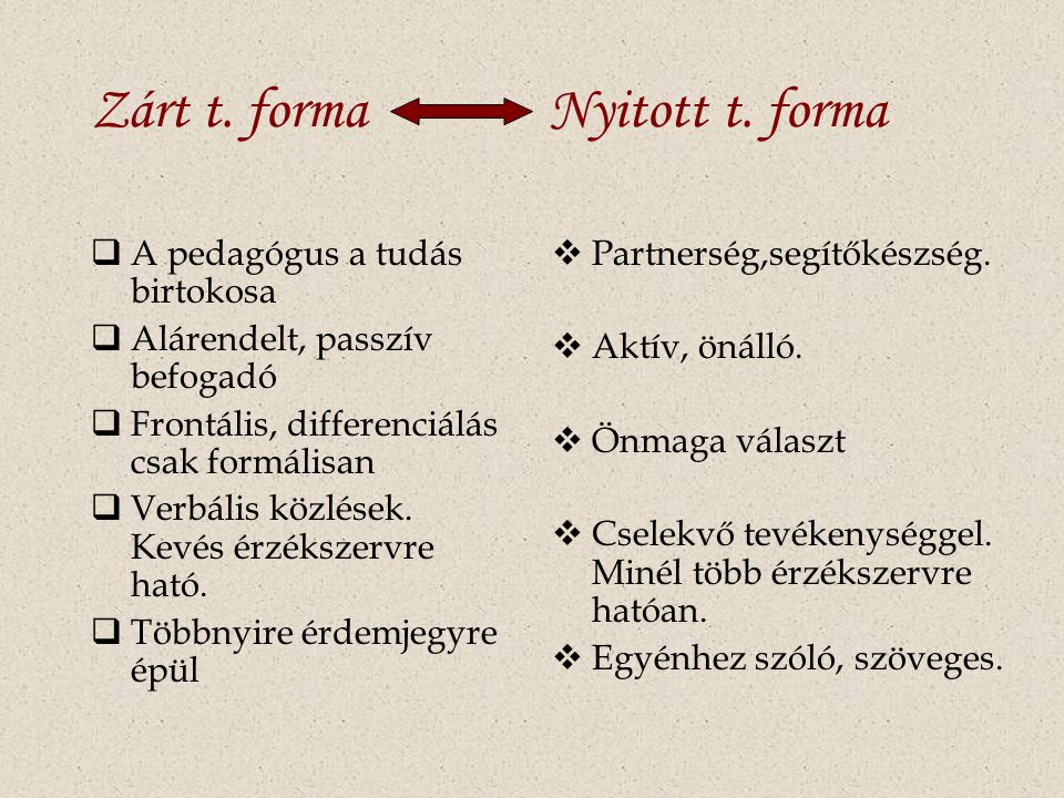 Zárt t. forma Nyitott t. forma