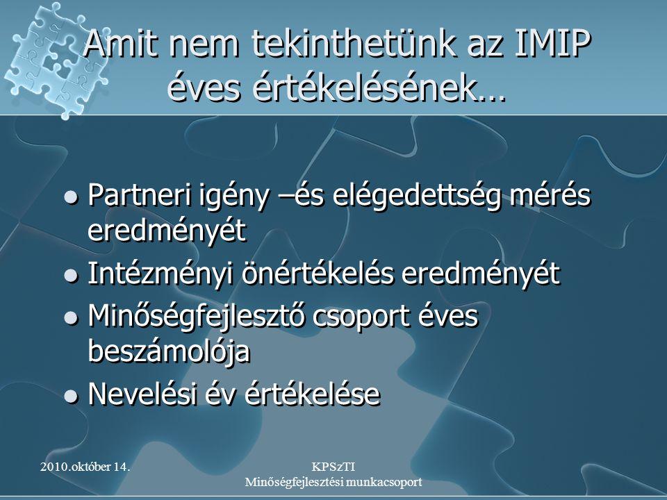 Amit nem tekinthetünk az IMIP éves értékelésének…