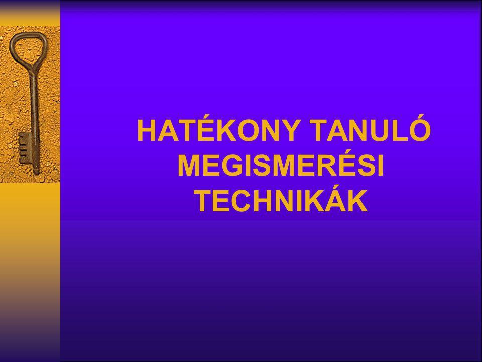 HATÉKONY TANULÓ MEGISMERÉSI TECHNIKÁK