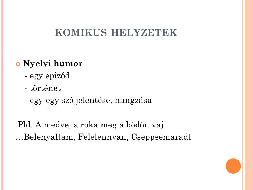 KOMIKUS HELYZETEK Nyelvi humor - egy epizód - történet