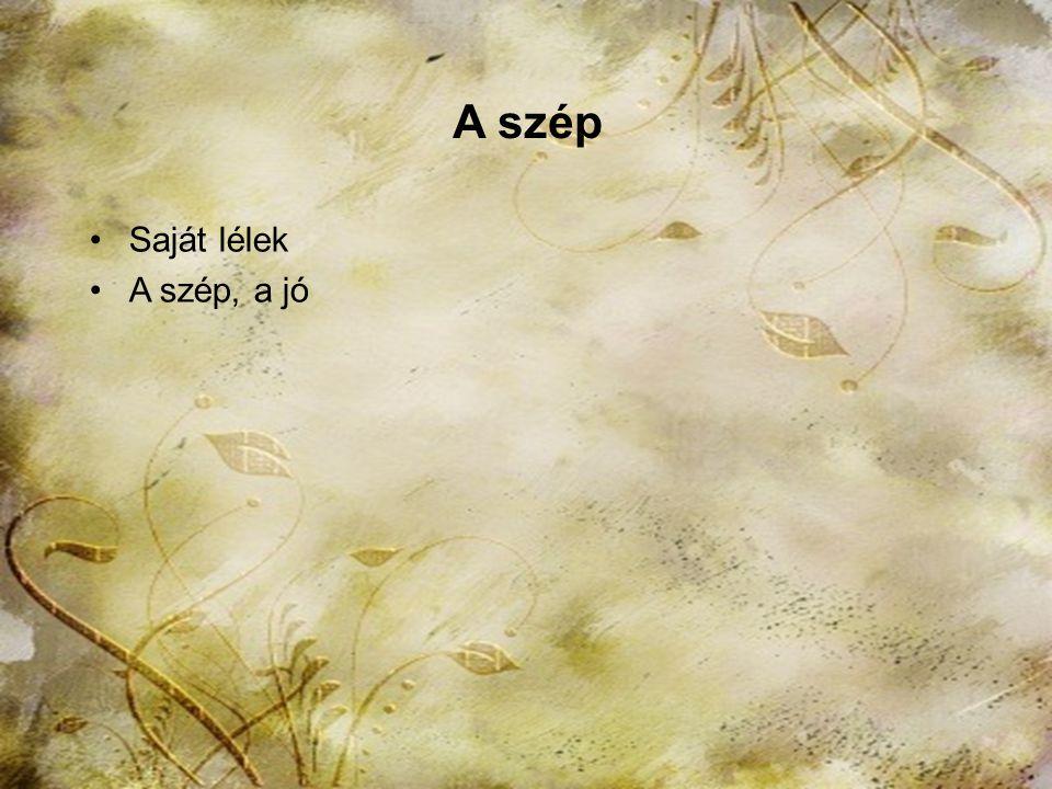 A szép Saját lélek A szép, a jó 2013. november 15. HTK Labáth Ferencné