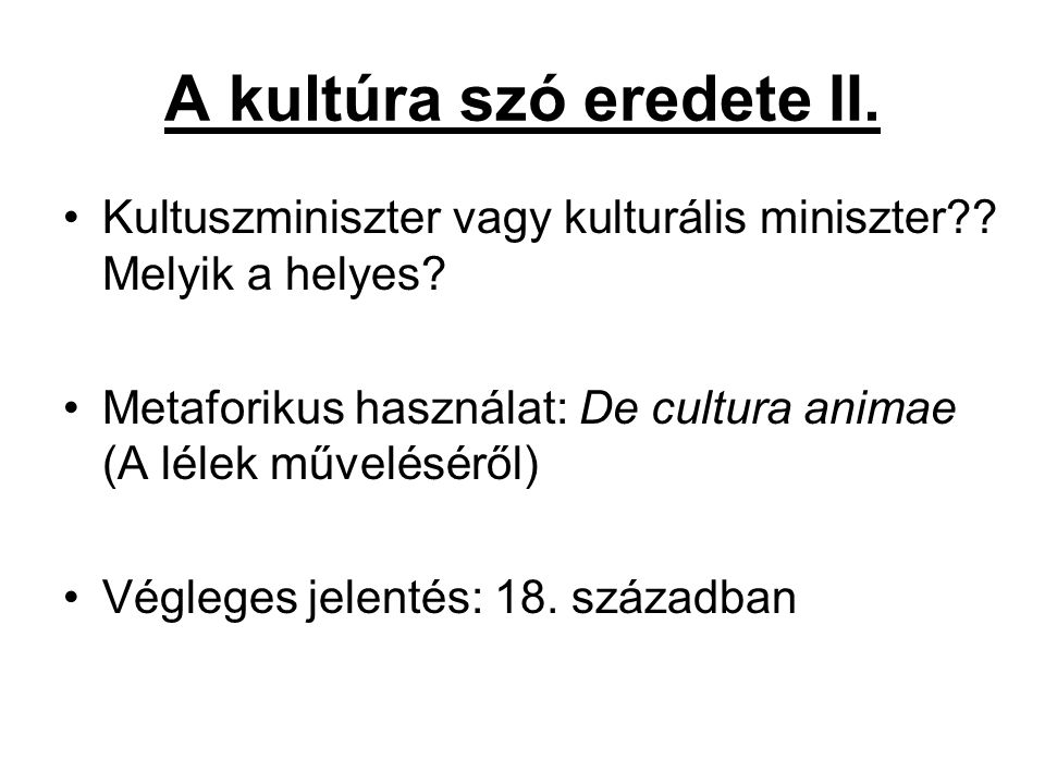 A kultúra szó eredete II.