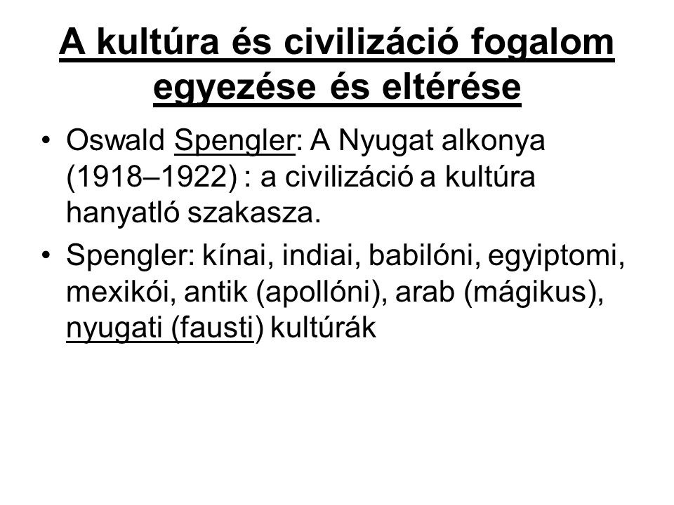 A kultúra és civilizáció fogalom egyezése és eltérése
