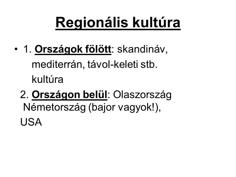 Regionális kultúra 1. Országok fölött: skandináv,
