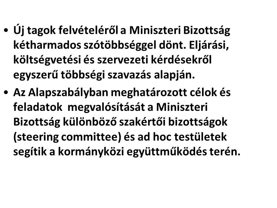 Új tagok felvételéről a Miniszteri Bizottság kétharmados szótöbbséggel dönt. Eljárási, költségvetési és szervezeti kérdésekről egyszerű többségi szavazás alapján.
