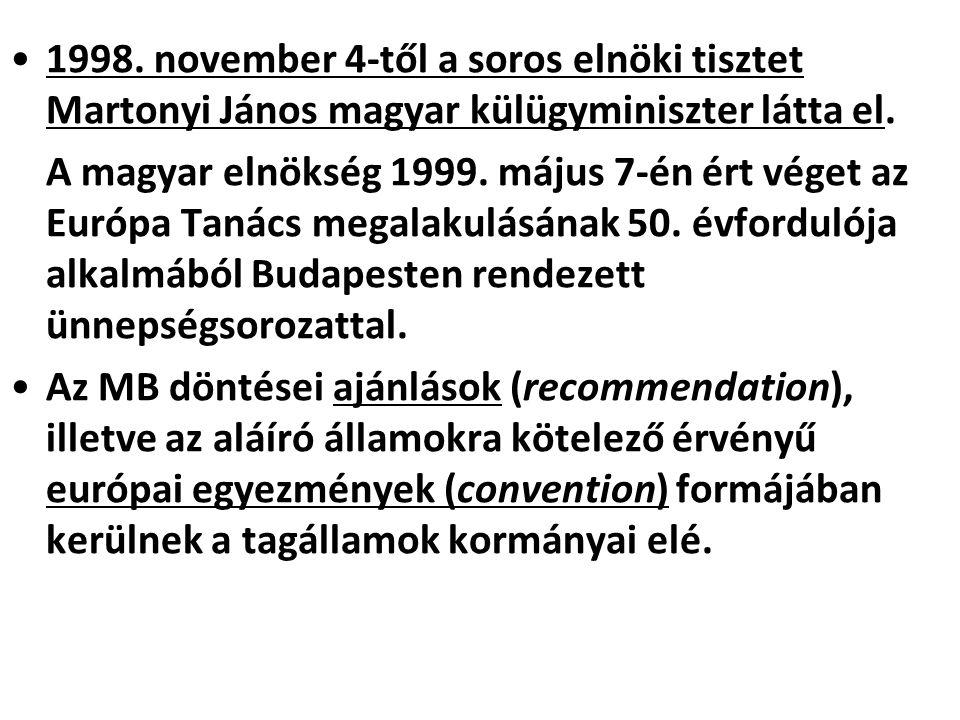 1998. november 4-től a soros elnöki tisztet Martonyi János magyar külügyminiszter látta el.