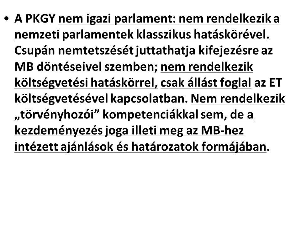 A PKGY nem igazi parlament: nem rendelkezik a nemzeti parlamentek klasszikus hatáskörével.