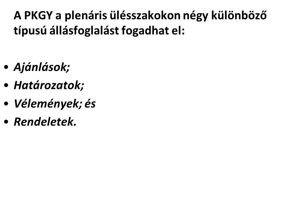 A PKGY a plenáris ülésszakokon négy különböző típusú állásfoglalást fogadhat el: