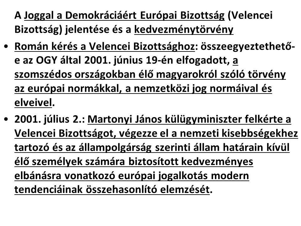 A Joggal a Demokráciáért Európai Bizottság (Velencei Bizottság) jelentése és a kedvezménytörvény