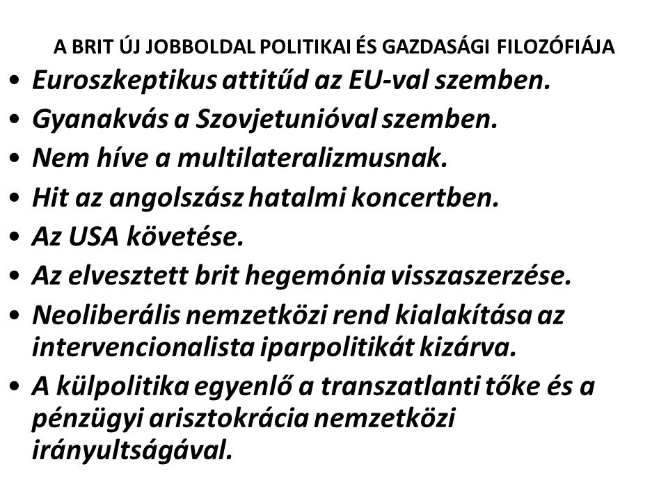 A BRIT ÚJ JOBBOLDAL POLITIKAI ÉS GAZDASÁGI FILOZÓFIÁJA
