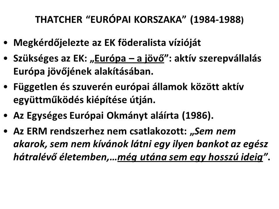 THATCHER EURÓPAI KORSZAKA (1984-1988)