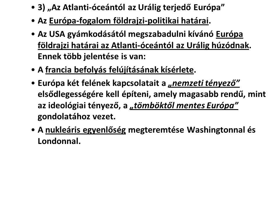 """3) """"Az Atlanti-óceántól az Urálig terjedő Európa"""