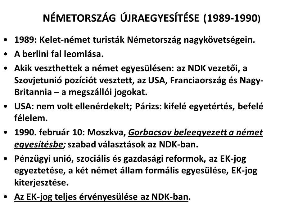 NÉMETORSZÁG ÚJRAEGYESÍTÉSE (1989-1990)