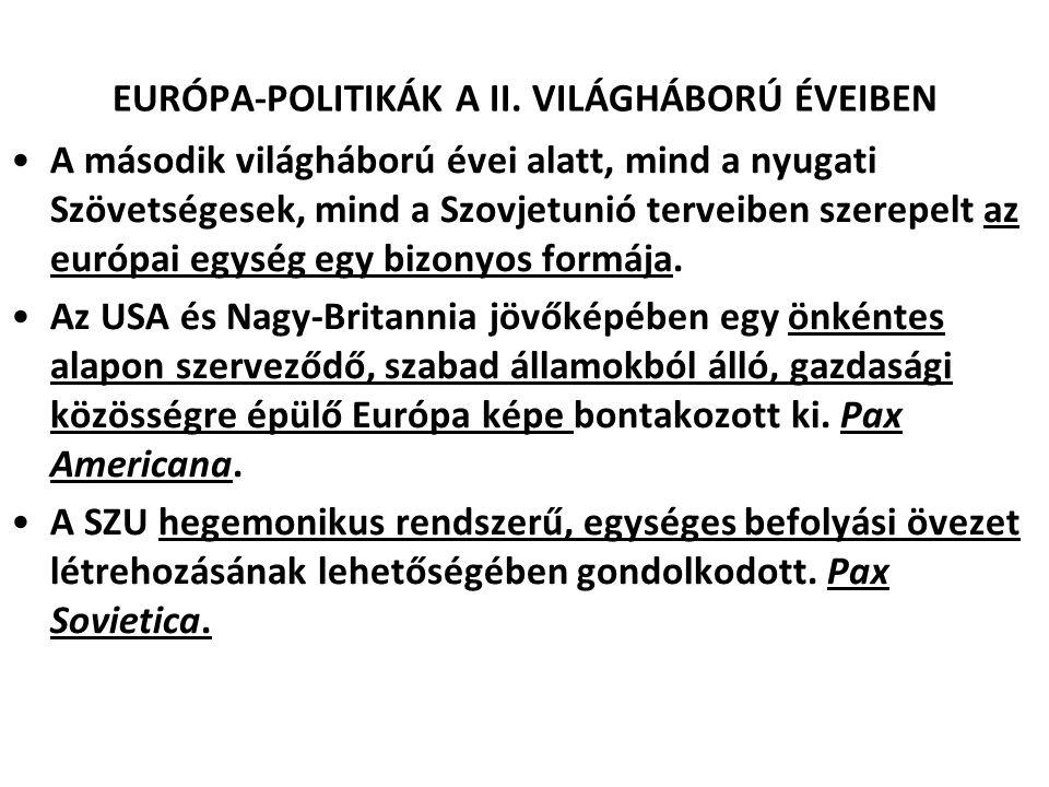 EURÓPA-POLITIKÁK A II. VILÁGHÁBORÚ ÉVEIBEN