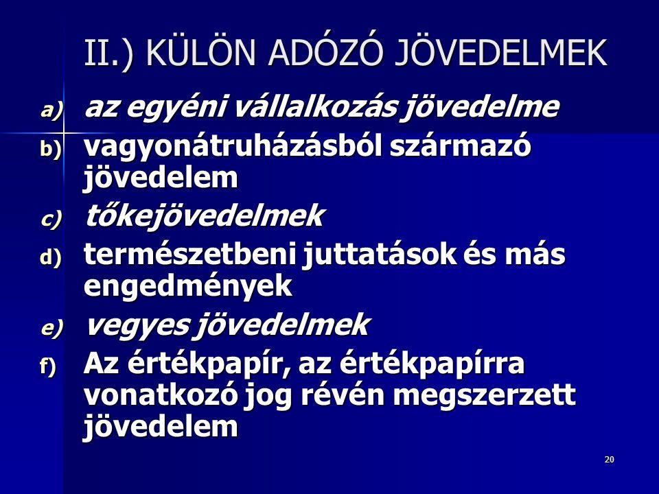 II.) KÜLÖN ADÓZÓ JÖVEDELMEK
