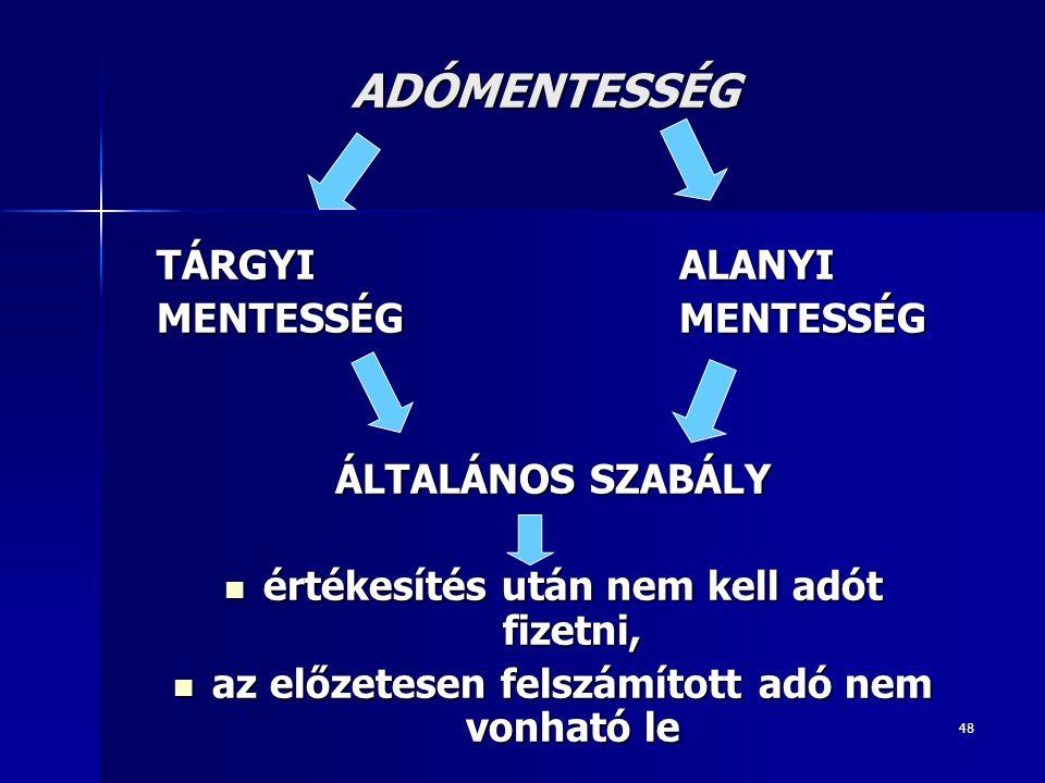 ADÓMENTESSÉG TÁRGYI ALANYI MENTESSÉG MENTESSÉG ÁLTALÁNOS SZABÁLY