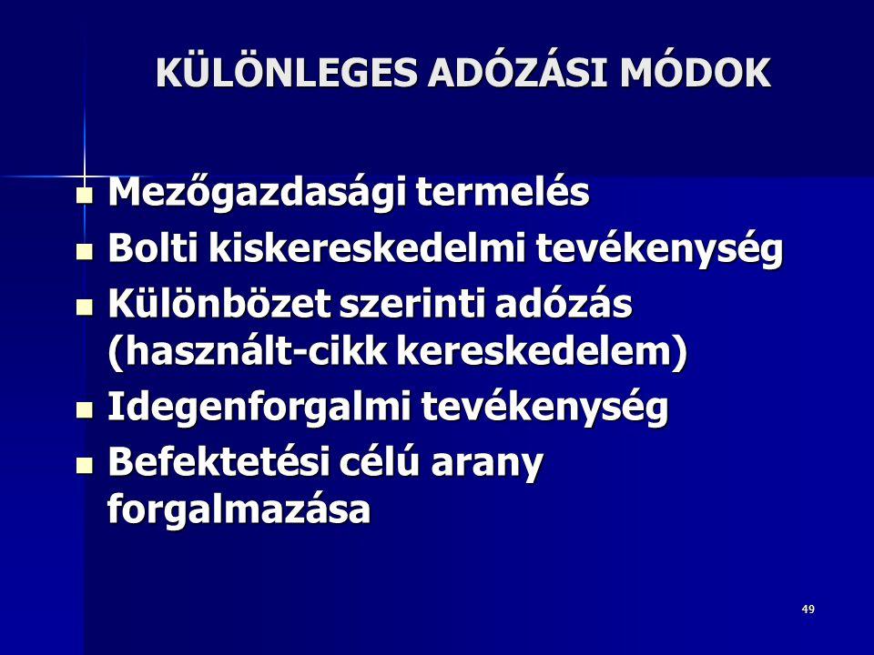 KÜLÖNLEGES ADÓZÁSI MÓDOK
