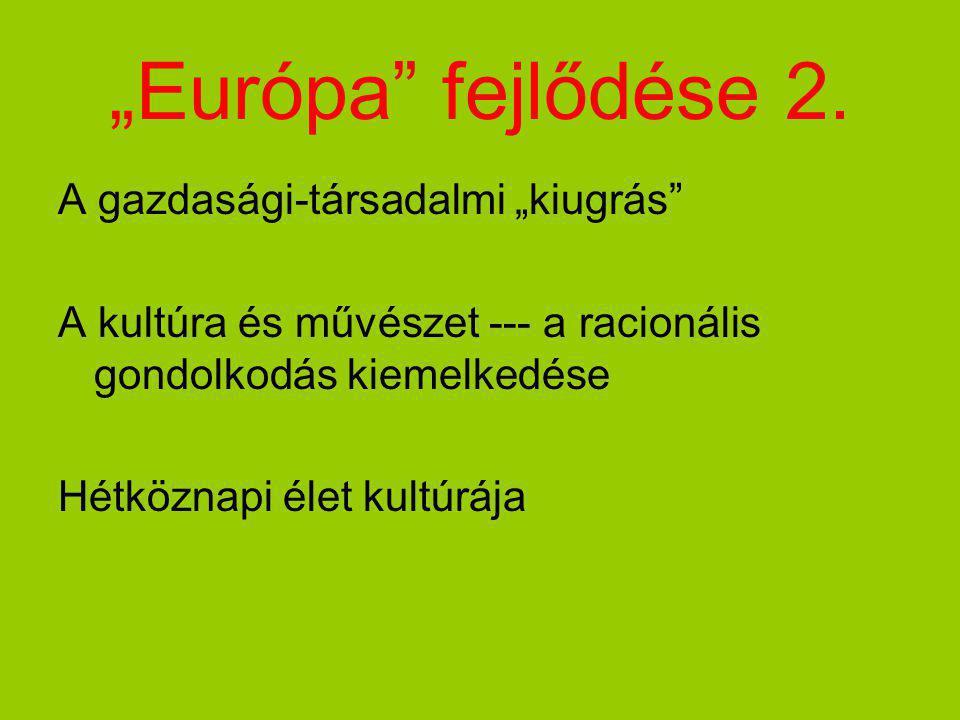 """""""Európa fejlődése 2. A gazdasági-társadalmi """"kiugrás"""