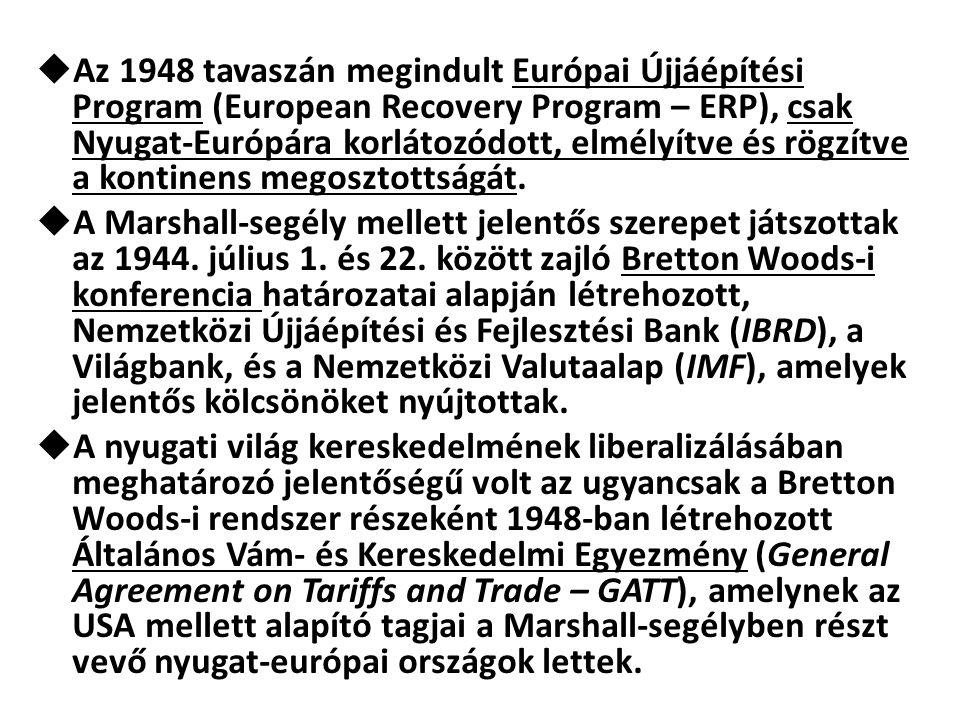 Az 1948 tavaszán megindult Európai Újjáépítési Program (European Recovery Program – ERP), csak Nyugat-Európára korlátozódott, elmélyítve és rögzítve a kontinens megosztottságát.