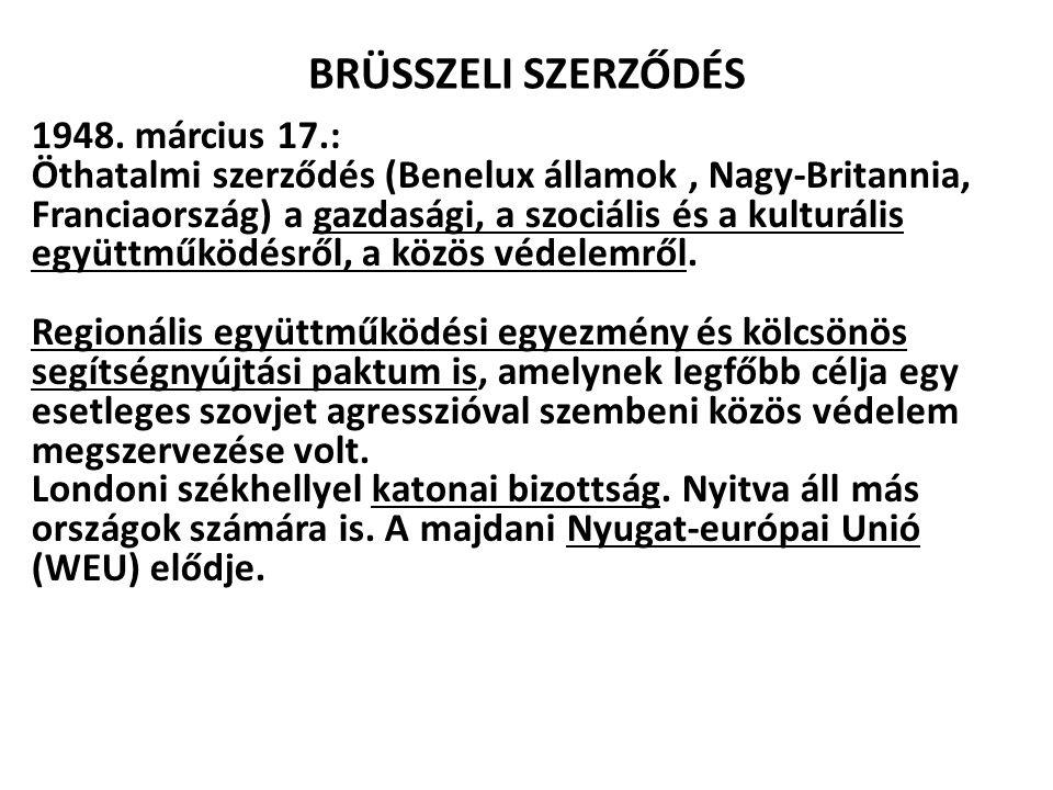 BRÜSSZELI SZERZŐDÉS 1948. március 17.: