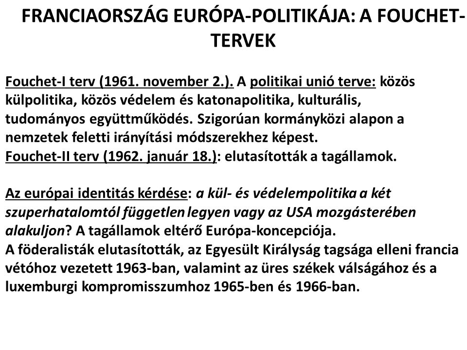 FRANCIAORSZÁG EURÓPA-POLITIKÁJA: A FOUCHET-TERVEK